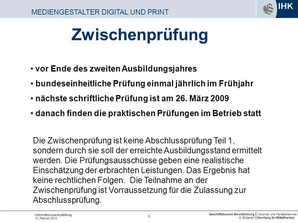 Industrie- und Handelskammer Nürnberg für Mittelfranken Geschäftsbereich Berufsbildung H. Enderlein 5 Informationsveranstaltung 13. Februar 2014 MEDIE
