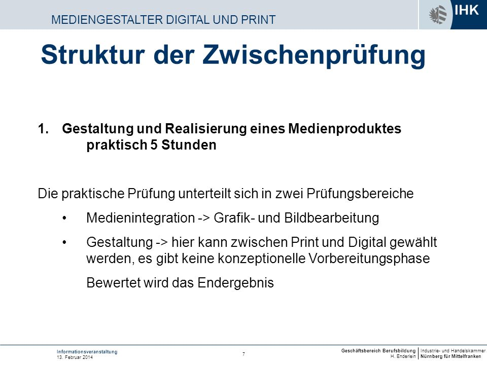 Industrie- und Handelskammer Nürnberg für Mittelfranken Geschäftsbereich Berufsbildung H. Enderlein 7 Informationsveranstaltung 13. Februar 2014 MEDIE