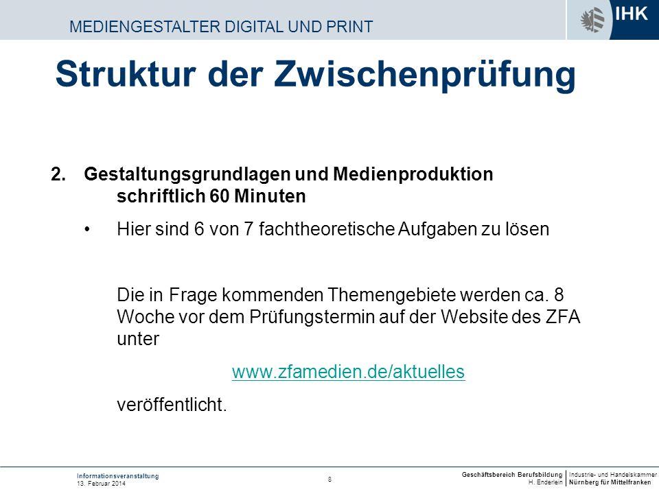 Industrie- und Handelskammer Nürnberg für Mittelfranken Geschäftsbereich Berufsbildung H. Enderlein 8 Informationsveranstaltung 13. Februar 2014 MEDIE