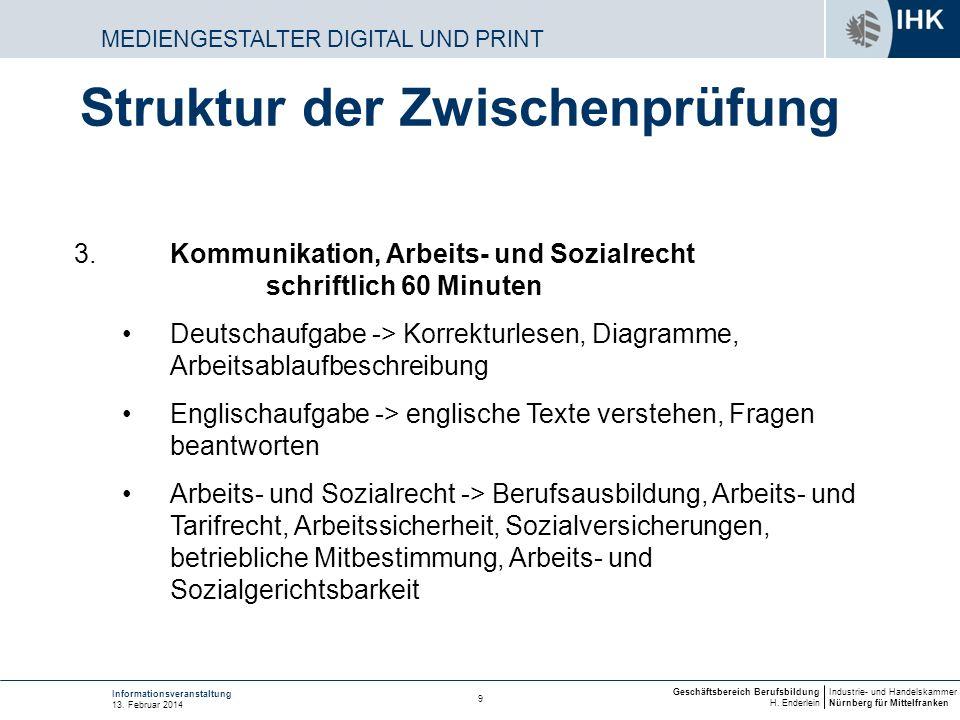 Industrie- und Handelskammer Nürnberg für Mittelfranken Geschäftsbereich Berufsbildung H. Enderlein 9 Informationsveranstaltung 13. Februar 2014 MEDIE