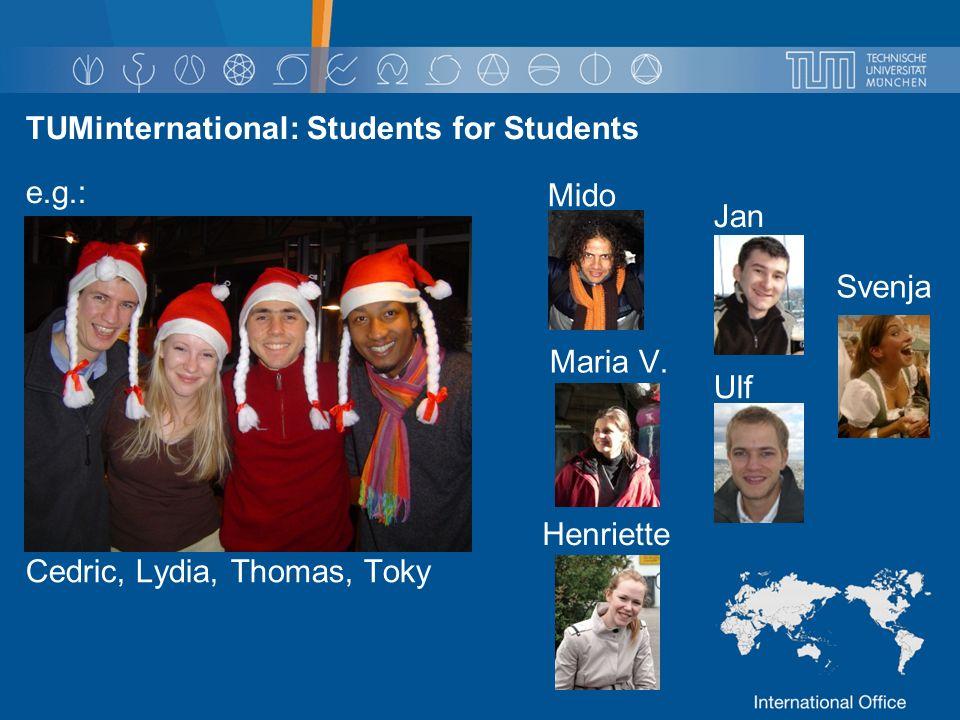 TUMinternational: Students for Students Cedric, Lydia, Thomas, Toky Mido Maria V.