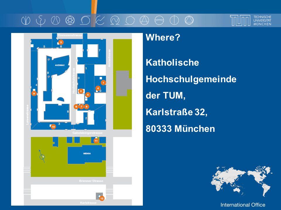 Where Katholische Hochschulgemeinde der TUM, Karlstraße 32, 80333 München