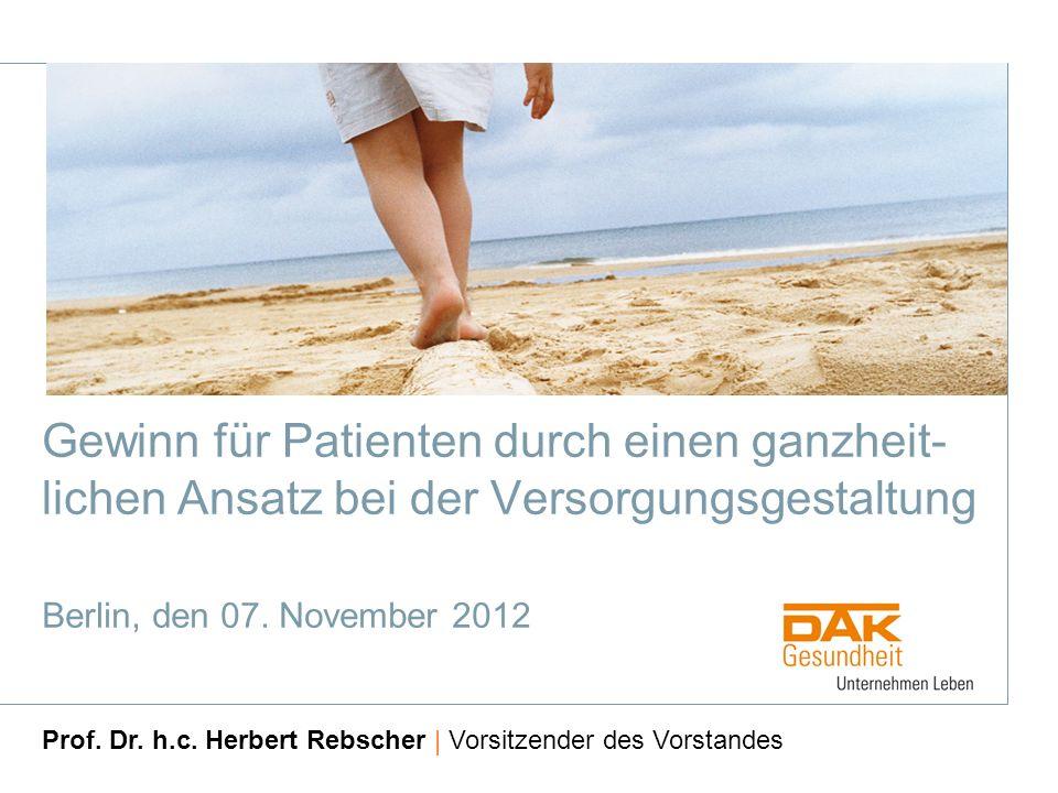 Gewinn für Patienten durch einen ganzheit- lichen Ansatz bei der Versorgungsgestaltung Berlin, den 07.