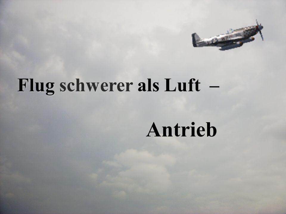 Flug schwerer als Luft – Antrieb