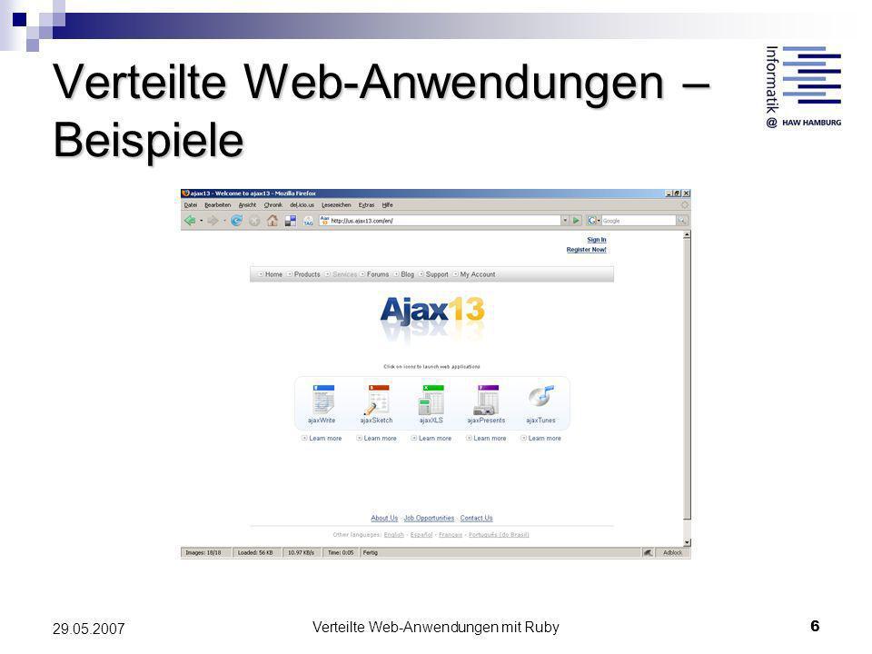 Verteilte Web-Anwendungen mit Ruby6 29.05.2007 Verteilte Web-Anwendungen – Beispiele