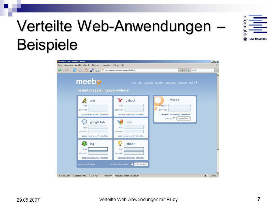 Verteilte Web-Anwendungen mit Ruby7 29.05.2007 Verteilte Web-Anwendungen – Beispiele