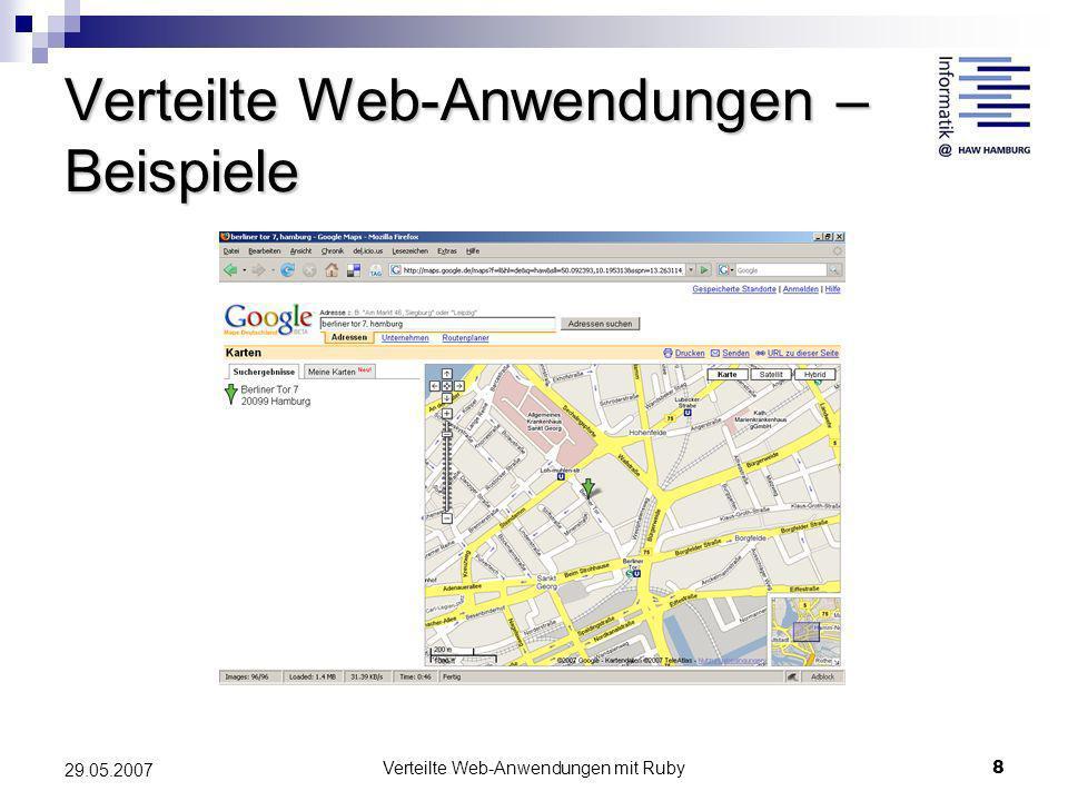 Verteilte Web-Anwendungen mit Ruby8 29.05.2007 Verteilte Web-Anwendungen – Beispiele