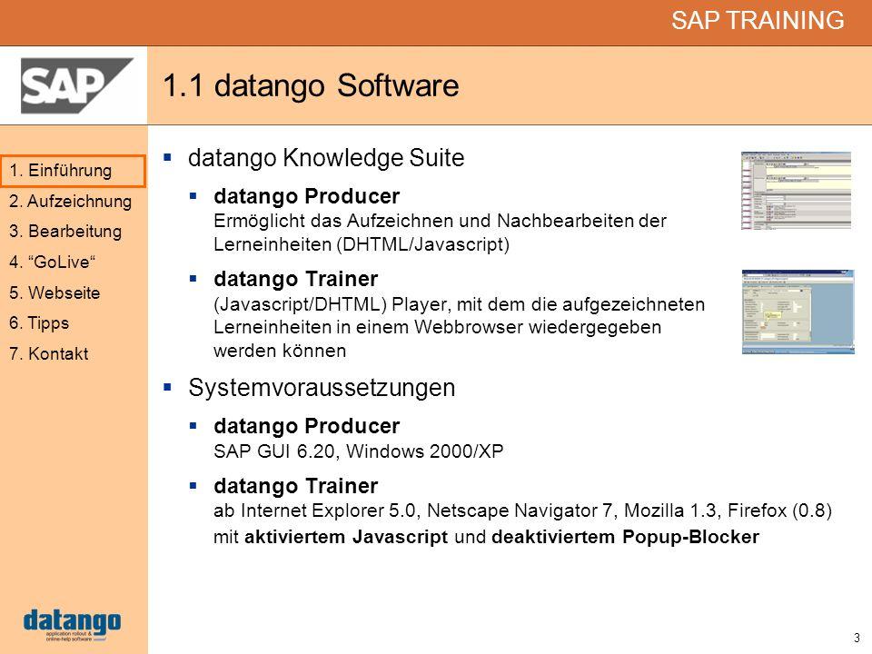 3 SAP TRAINING 1. Einführung 2. Aufzeichnung 3. Bearbeitung 4. GoLive 5. Webseite 6. Tipps 7. Kontakt 1.1 datango Software datango Knowledge Suite dat