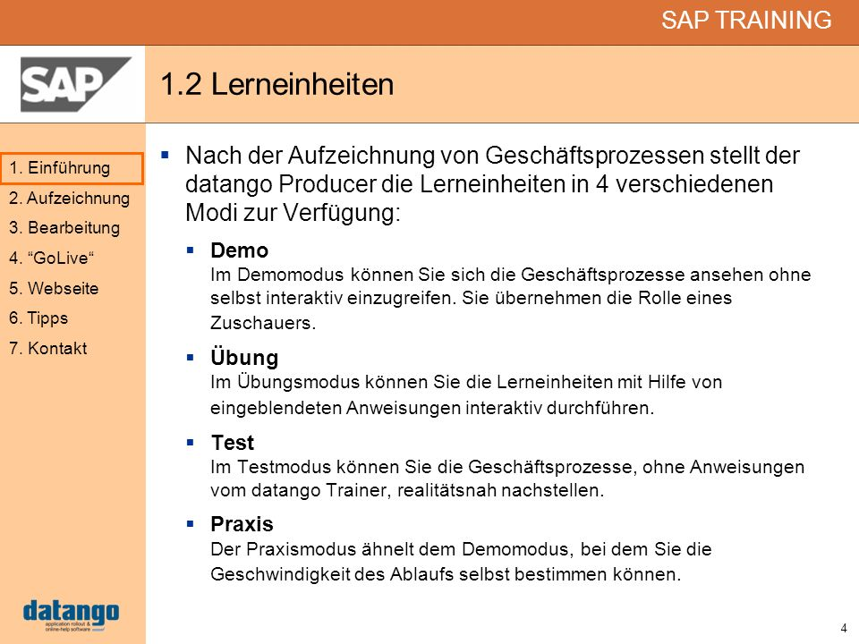 4 SAP TRAINING 1. Einführung 2. Aufzeichnung 3. Bearbeitung 4. GoLive 5. Webseite 6. Tipps 7. Kontakt 1.2 Lerneinheiten Nach der Aufzeichnung von Gesc