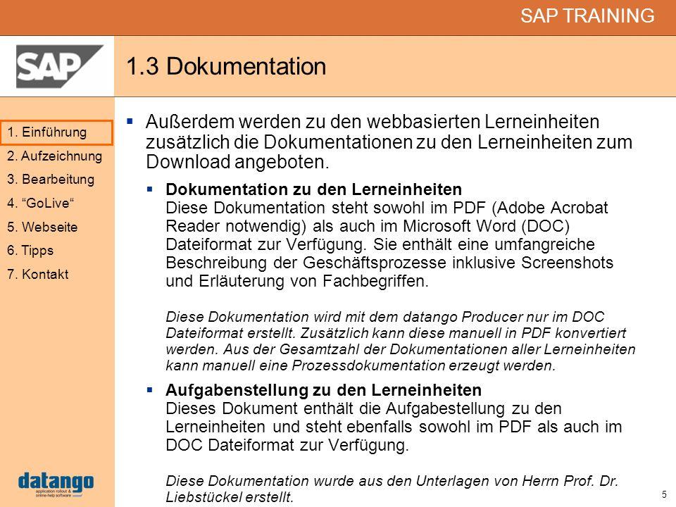 5 SAP TRAINING 1. Einführung 2. Aufzeichnung 3. Bearbeitung 4. GoLive 5. Webseite 6. Tipps 7. Kontakt 1.3 Dokumentation Außerdem werden zu den webbasi