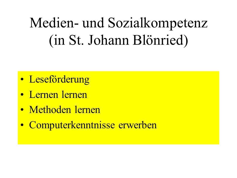 Medien- und Sozialkompetenz (in St. Johann Blönried) Leseförderung Lernen lernen Methoden lernen Computerkenntnisse erwerben