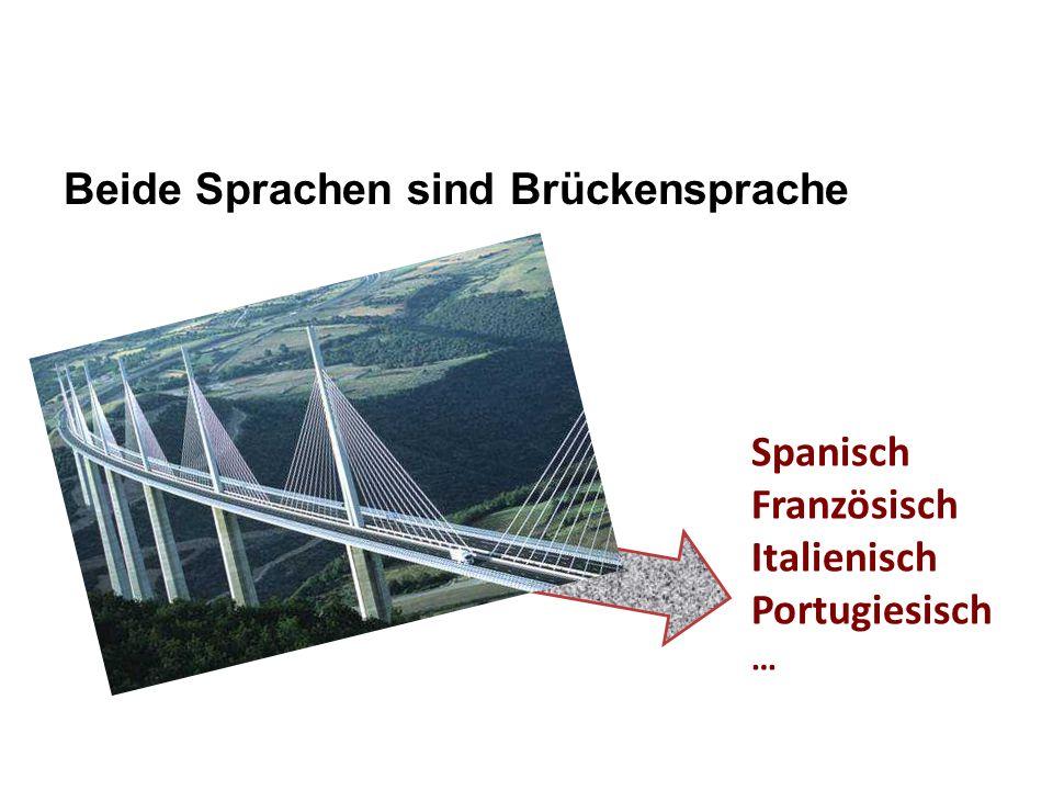 Beide Sprachen sind Brückensprache 10 Spanisch Französisch Italienisch Portugiesisch …