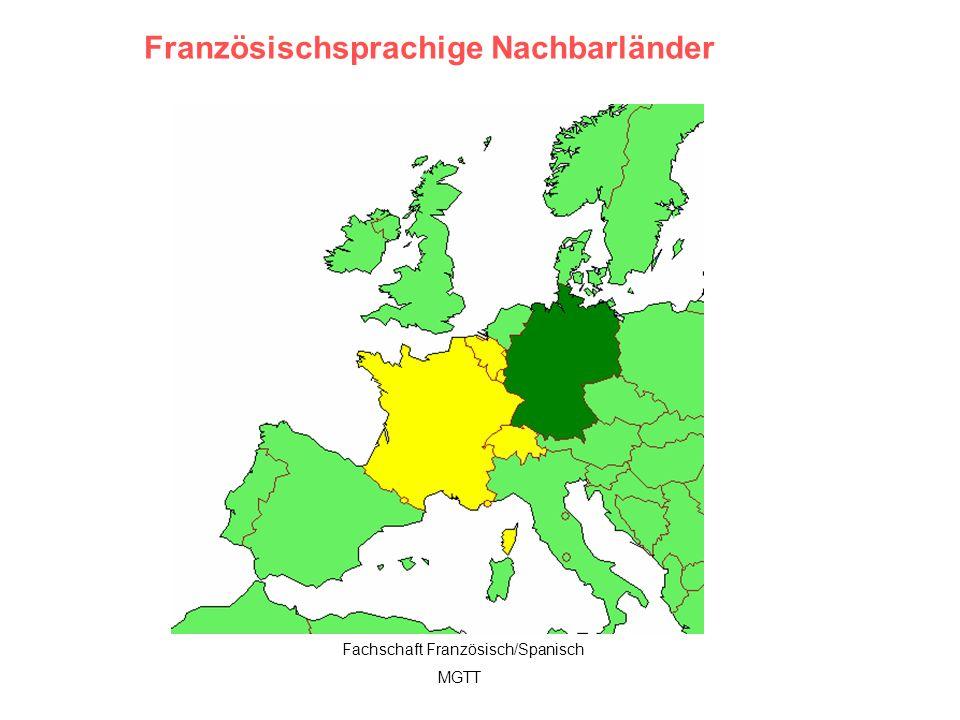 5 Französischsprachige Nachbarländer Fachschaft Französisch/Spanisch MGTT