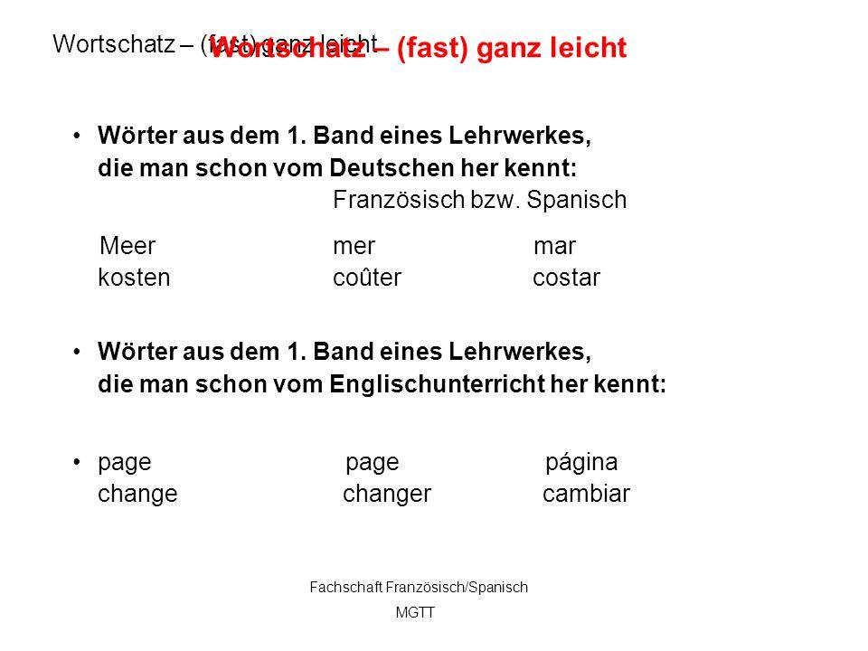 8 Wortschatz – (fast) ganz leicht Wörter aus dem 1. Band eines Lehrwerkes, die man schon vom Deutschen her kennt: Französisch bzw. Spanisch Meermer ma
