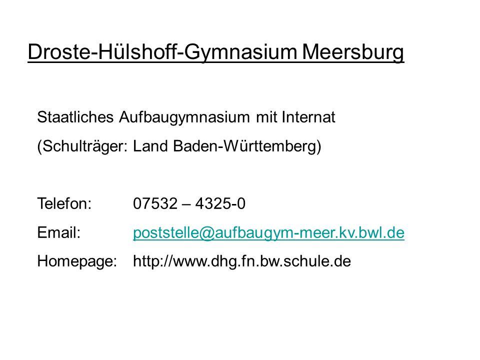 Droste-Hülshoff-Gymnasium Meersburg Staatliches Aufbaugymnasium mit Internat (Schulträger: Land Baden-Württemberg) Telefon:07532 – 4325-0 Email:postst