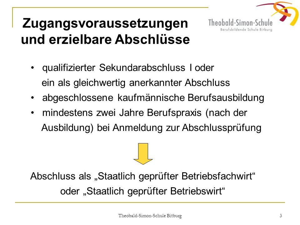 Theobald-Simon-Schule Bitburg 3 Zugangsvoraussetzungen und erzielbare Abschlüsse qualifizierter Sekundarabschluss I oder ein als gleichwertig anerkann