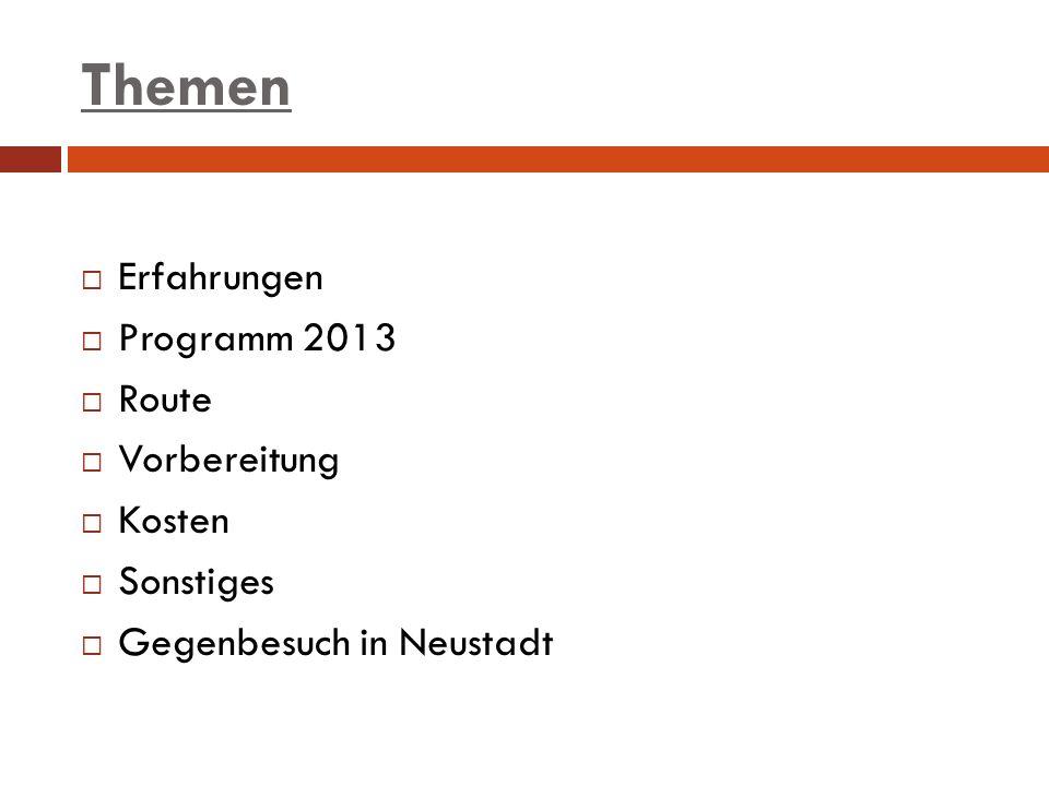Themen Erfahrungen Programm 2013 Route Vorbereitung Kosten Sonstiges Gegenbesuch in Neustadt