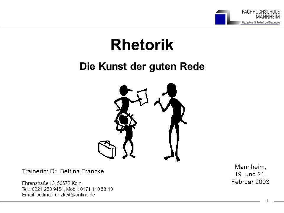 1 Rhetorik Die Kunst der guten Rede Mannheim, 19.und 21.