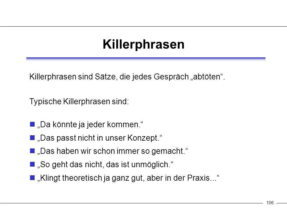 106 Killerphrasen Killerphrasen sind Sätze, die jedes Gespräch abtöten.