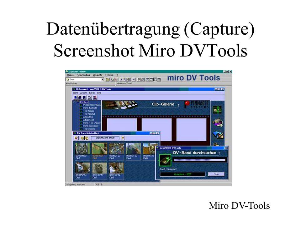 Datenübertragung (Capture) Screenshot Miro DVTools Miro DV-Tools