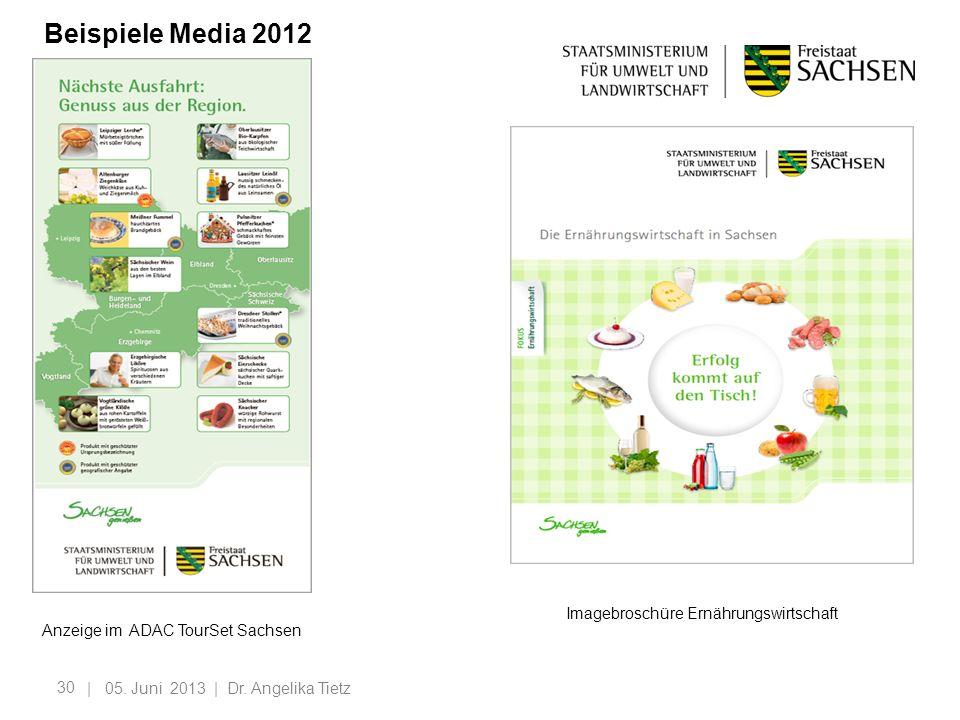 30 | 05. Juni 2013 | Dr. Angelika Tietz Beispiele Media 2012 Anzeige im ADAC TourSet Sachsen Imagebroschüre Ernährungswirtschaft