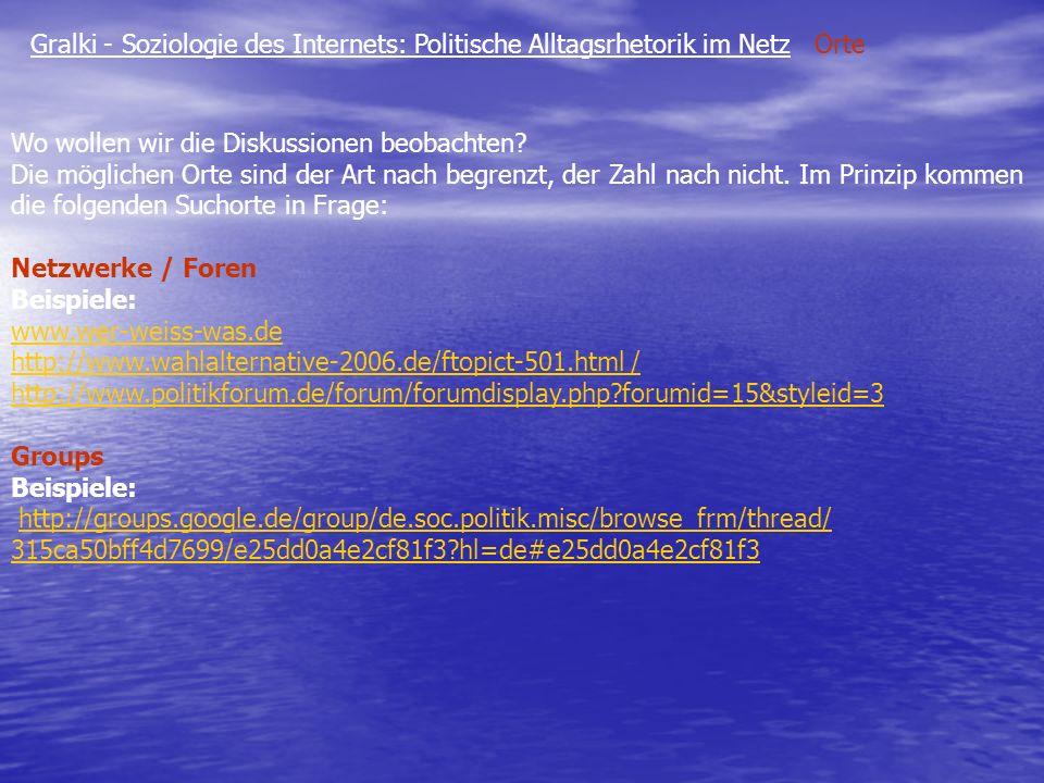 Gralki - Soziologie des Internets: Politische Alltagsrhetorik im Netz Orte Chats Suchen Sie Chats z.B.