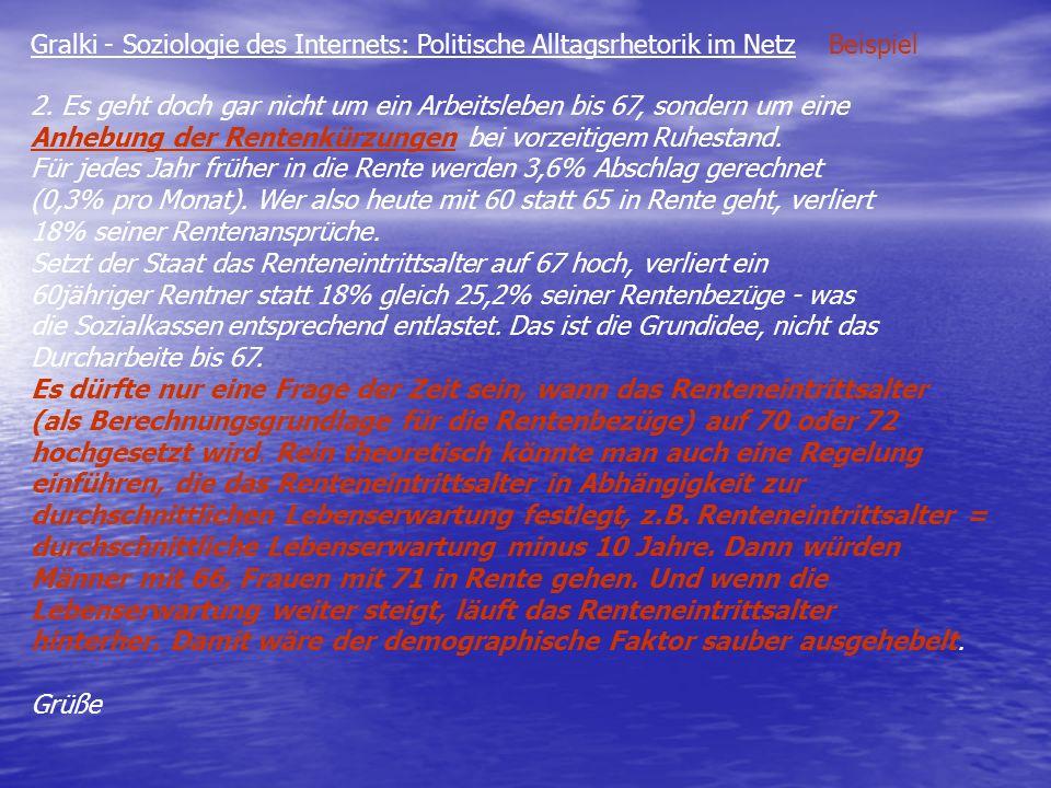 Gralki - Soziologie des Internets: Politische Alltagsrhetorik im Netz Beispiel 2.a.