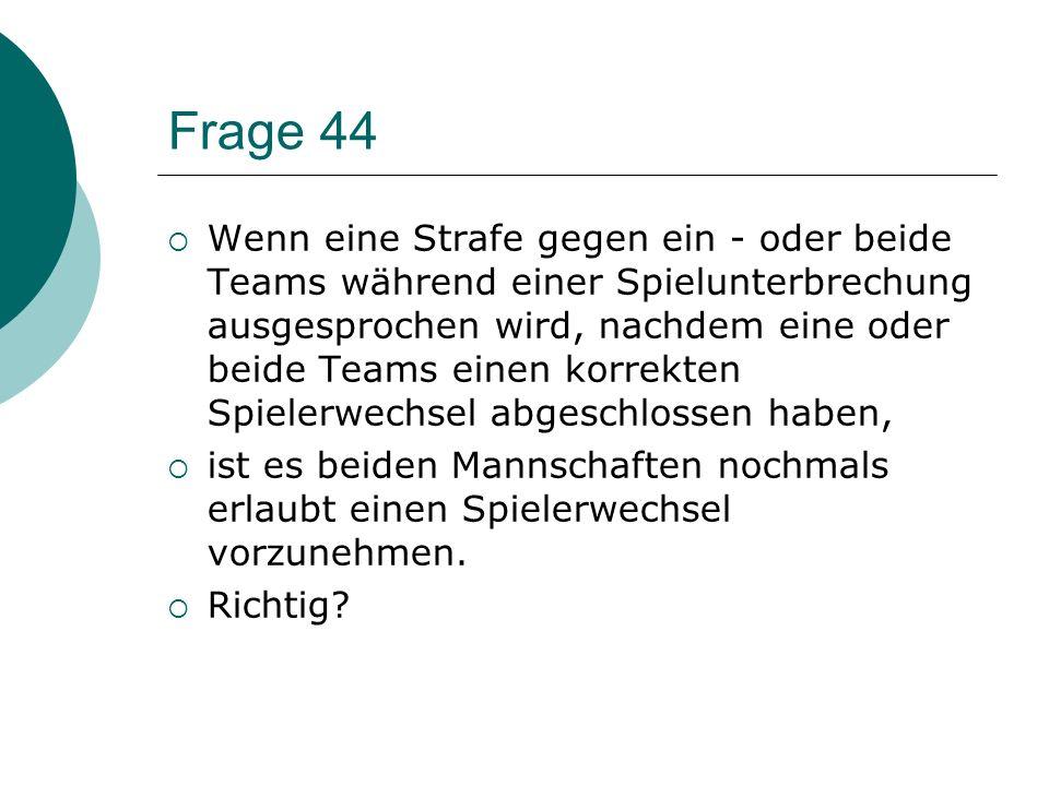 Frage 43 Gegen einen Spieler von Team A wird je ein Regelverstoß geahndet welcher einen Strafschuss und eine weitere kleine Strafe nach sich zieht. Ma