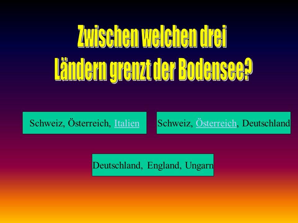 Schweiz, Österreich, ItalienSchweiz, Österreich, Deutschland Deutschland, England, Ungarn