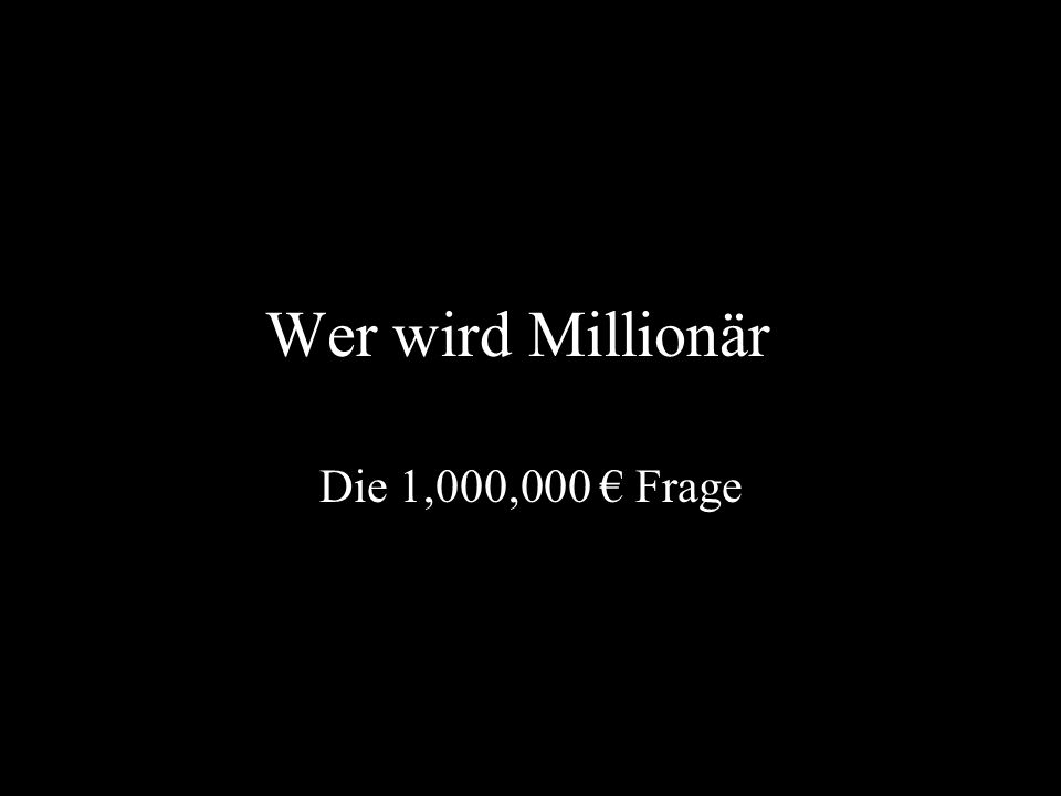 Wer wird Millionär Die 1,000,000 Frage