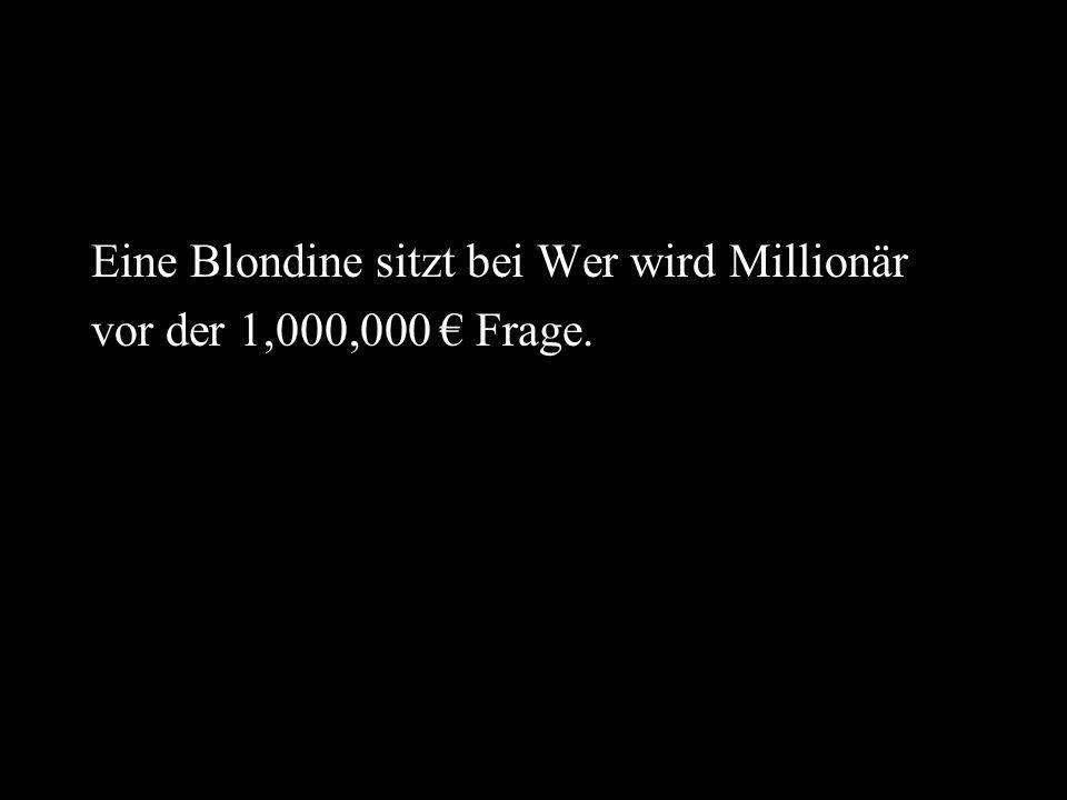 Eine Blondine sitzt bei Wer wird Millionär vor der 1,000,000 Frage.