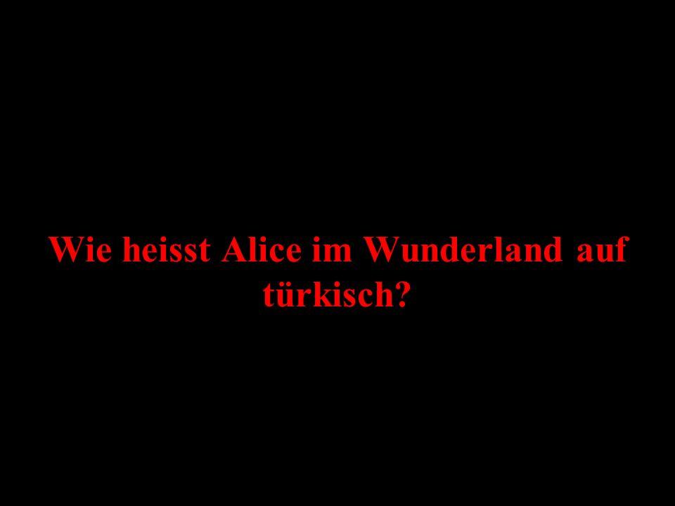 Wie heisst Alice im Wunderland auf türkisch?