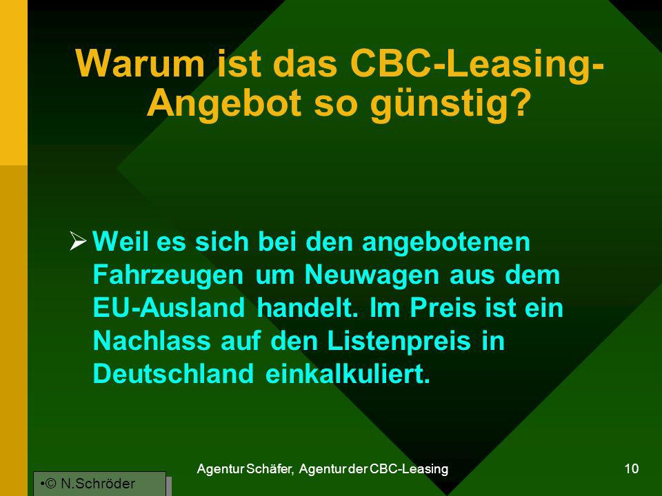 Agentur Schäfer, Agentur der CBC-Leasing 10 Warum ist das CBC-Leasing- Angebot so günstig? Weil es sich bei den angebotenen Fahrzeugen um Neuwagen aus