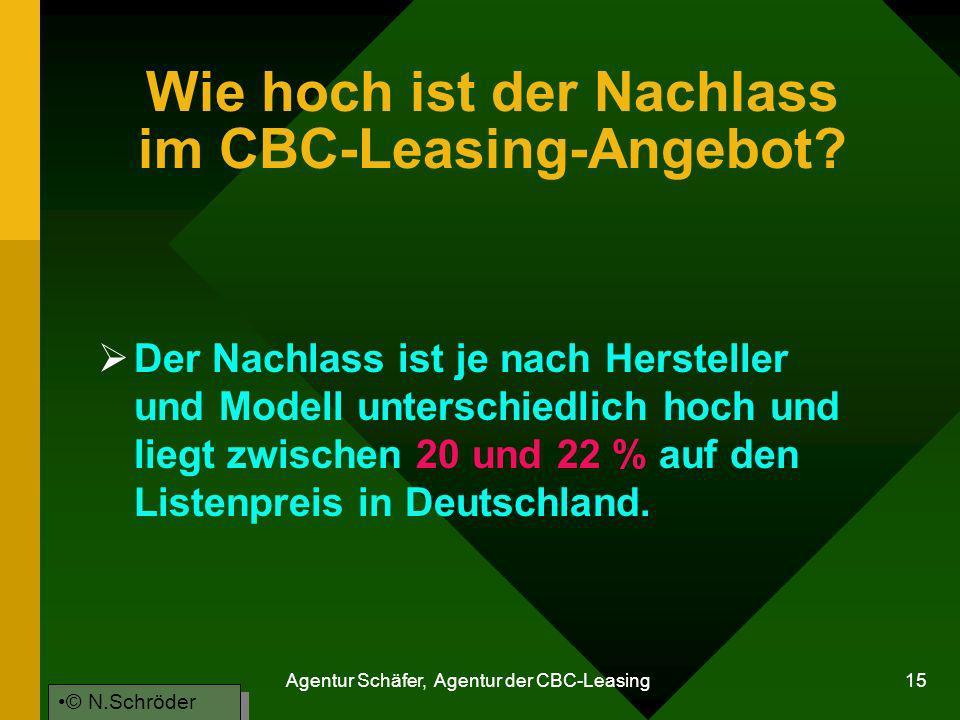 Agentur Schäfer, Agentur der CBC-Leasing 15 Wie hoch ist der Nachlass im CBC-Leasing-Angebot? Der Nachlass ist je nach Hersteller und Modell unterschi
