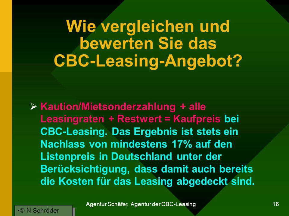 Agentur Schäfer, Agentur der CBC-Leasing 16 Wie vergleichen und bewerten Sie das CBC-Leasing-Angebot? Kaution/Mietsonderzahlung + alle Leasingraten +