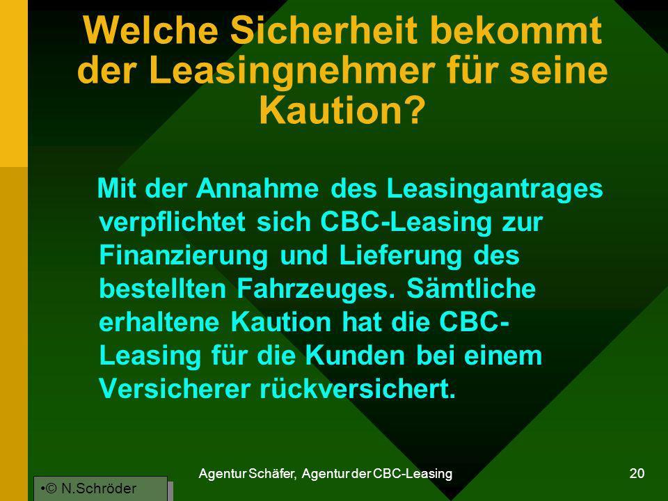 Agentur Schäfer, Agentur der CBC-Leasing 20 Welche Sicherheit bekommt der Leasingnehmer für seine Kaution? Mit der Annahme des Leasingantrages verpfli