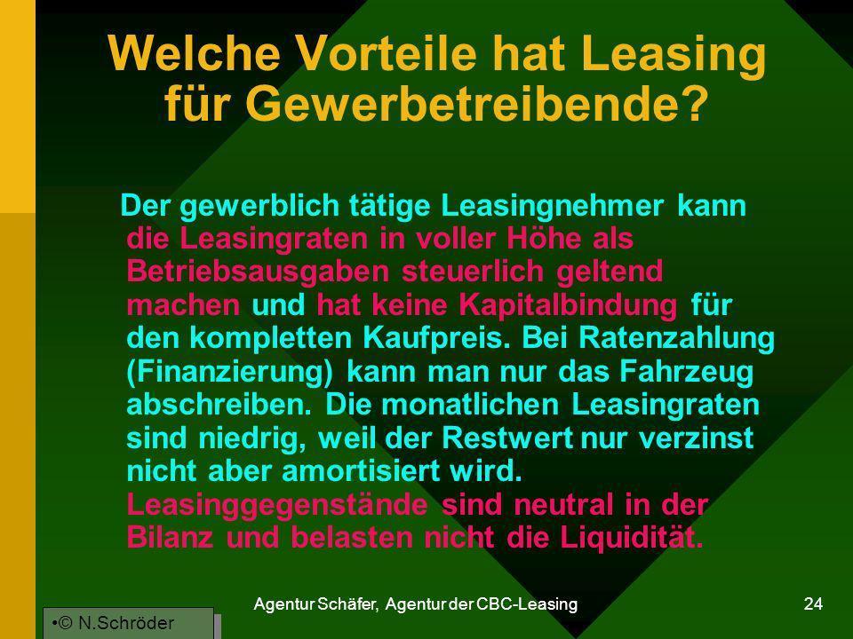 Agentur Schäfer, Agentur der CBC-Leasing 24 Welche Vorteile hat Leasing für Gewerbetreibende? Der gewerblich tätige Leasingnehmer kann die Leasingrate