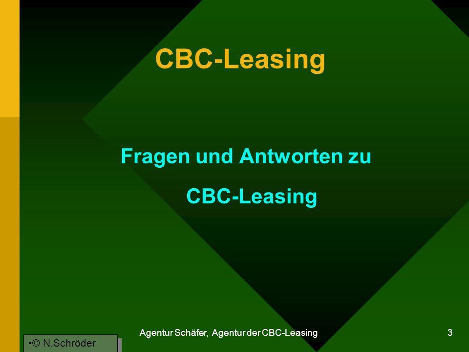Agentur Schäfer, Agentur der CBC-Leasing 3 CBC-Leasing Fragen und Antworten zu CBC-Leasing © N.Schröder
