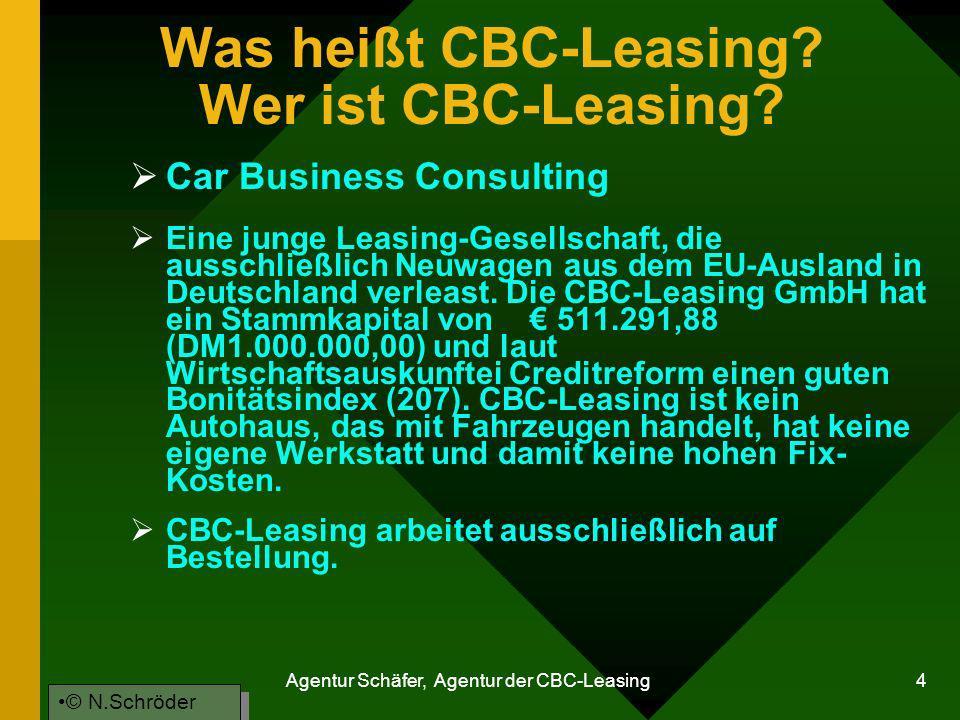 Agentur Schäfer, Agentur der CBC-Leasing 4 Was heißt CBC-Leasing? Wer ist CBC-Leasing? Eine junge Leasing-Gesellschaft, die ausschließlich Neuwagen au