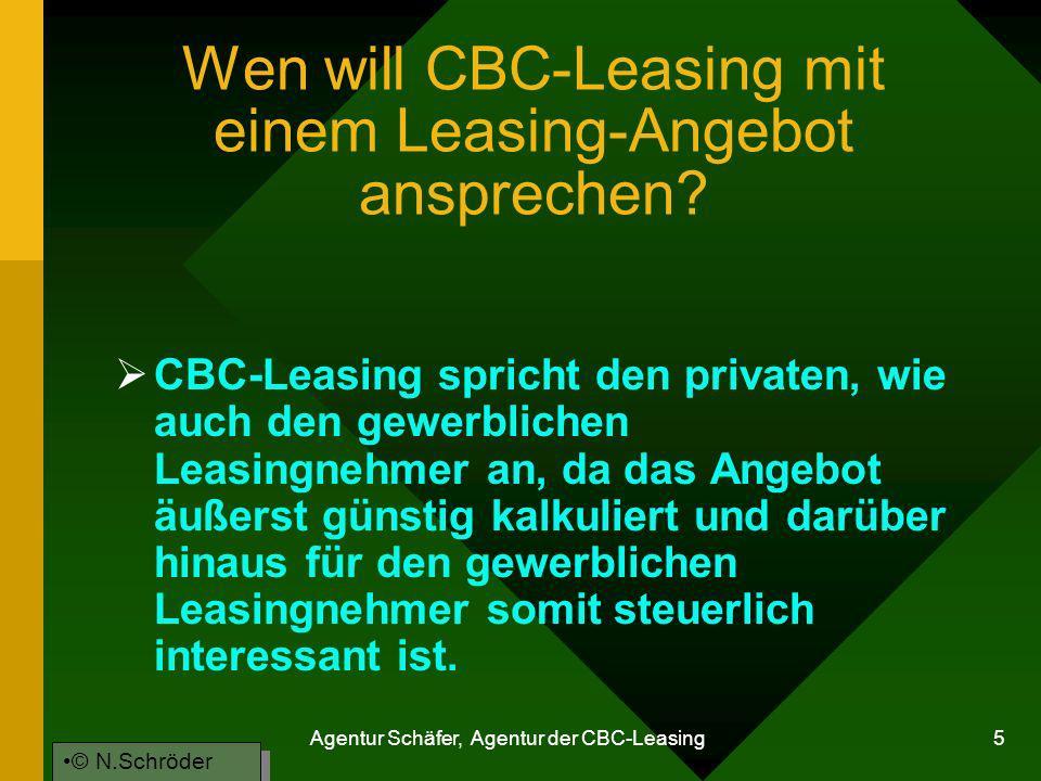 Agentur Schäfer, Agentur der CBC-Leasing 5 Wen will CBC-Leasing mit einem Leasing-Angebot ansprechen? CBC-Leasing spricht den privaten, wie auch den g