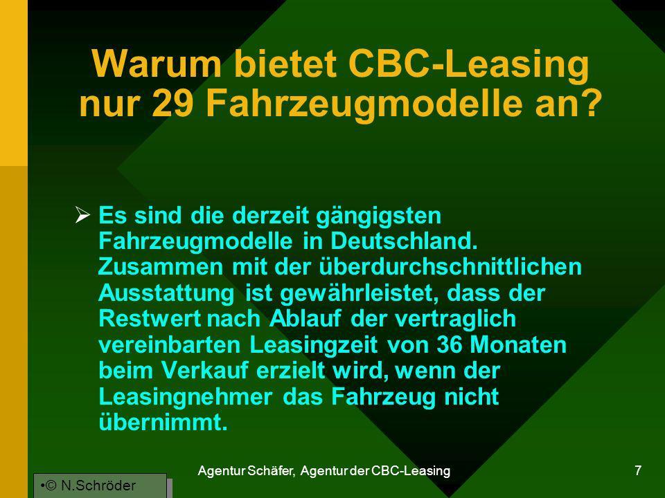 Agentur Schäfer, Agentur der CBC-Leasing 7 Warum bietet CBC-Leasing nur 29 Fahrzeugmodelle an? Es sind die derzeit gängigsten Fahrzeugmodelle in Deuts