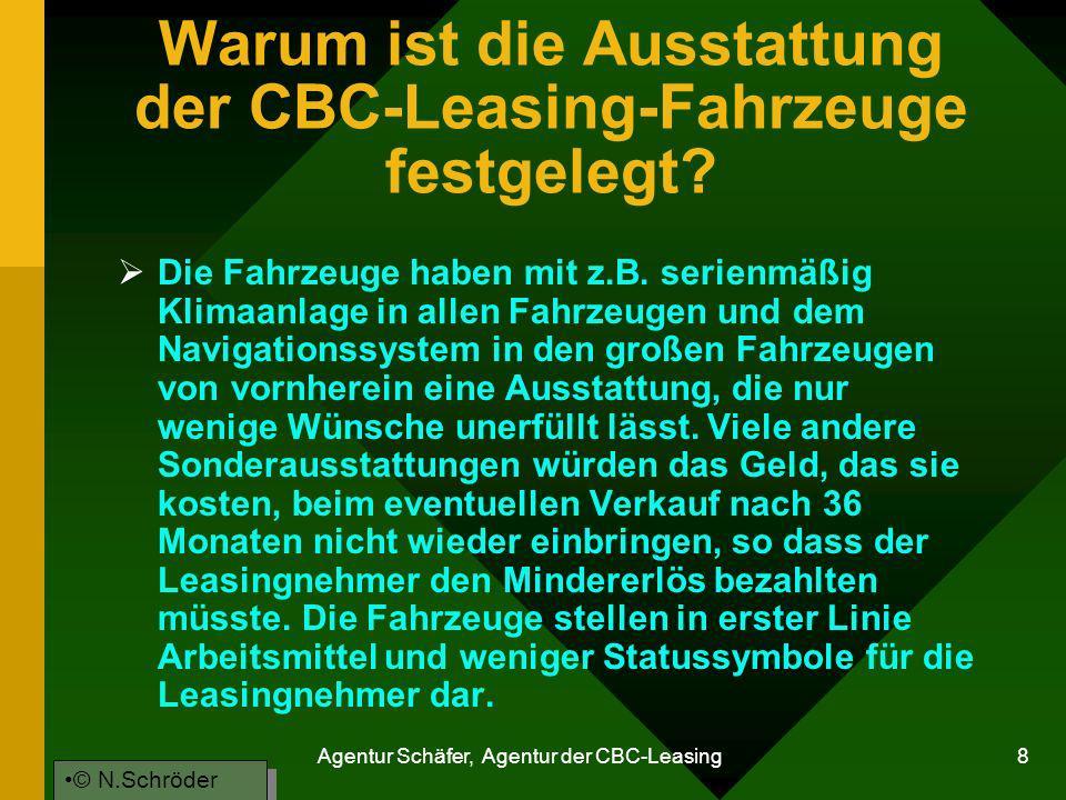 Agentur Schäfer, Agentur der CBC-Leasing 8 Warum ist die Ausstattung der CBC-Leasing-Fahrzeuge festgelegt? Die Fahrzeuge haben mit z.B. serienmäßig Kl