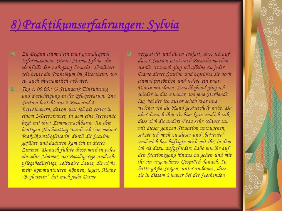 8) Praktikumserfahrungen: Sylvia Zu Beginn einmal ein paar grundlegende Informationen: Meine Mama Sylvia, die ebenfalls den Lehrgang besucht, absolvie