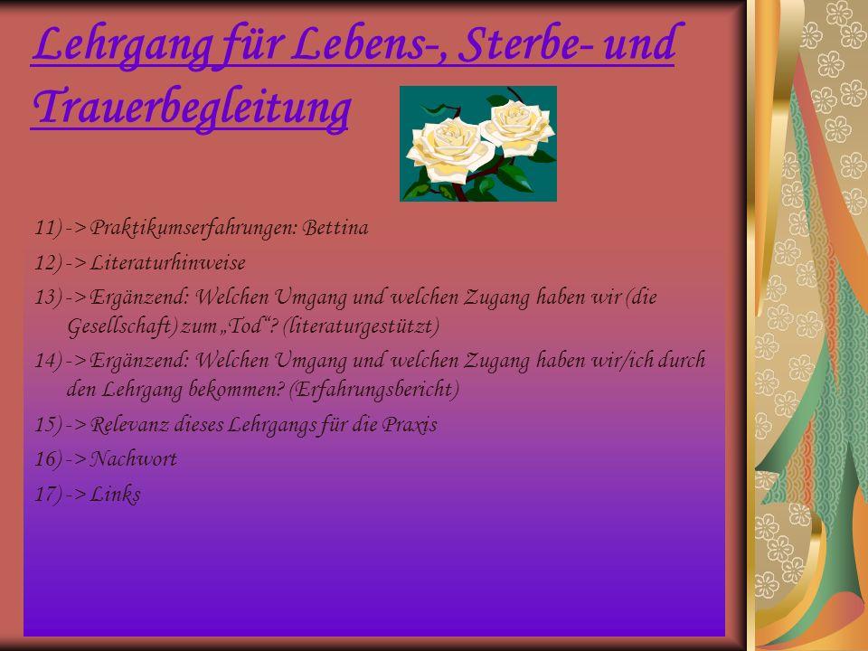 2) 1.Modul – Inhalte: 1.Tag Übersicht: Inhaltliche Schwerpunkte für den 18.März 2006: Laut dsp wurzeln die Anfänge der Hospizidee in England und fanden in Österreich im Jahre 1987 ihre Anfänge.