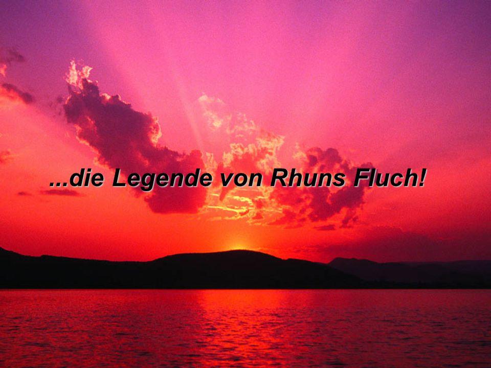 ...die Legende von Rhuns Fluch!