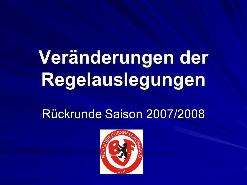 Veränderungen der Regelauslegungen Rückrunde Saison 2007/2008