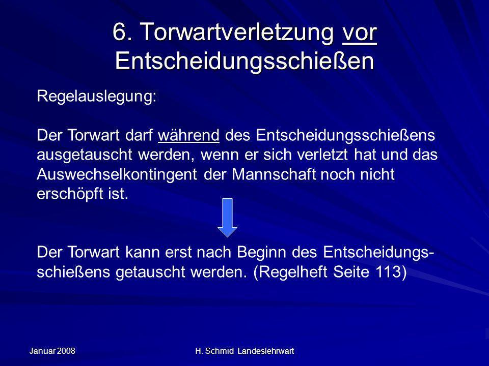 Januar 2008 H. Schmid Landeslehrwart 6.