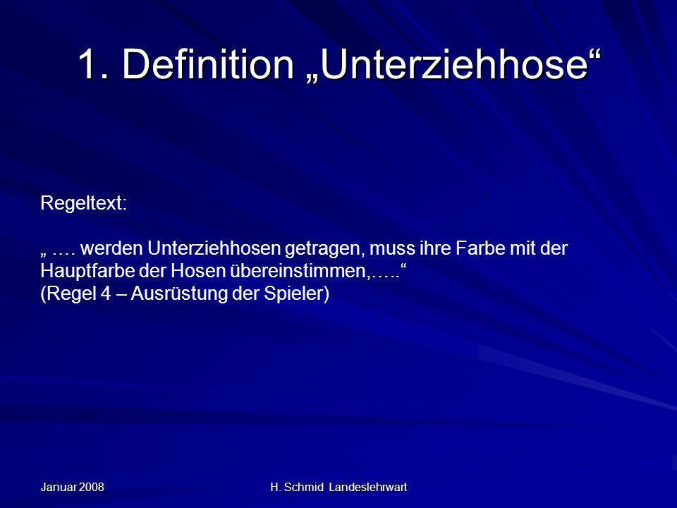 Januar 2008 H. Schmid Landeslehrwart 1. Definition Unterziehhose Regeltext: ….