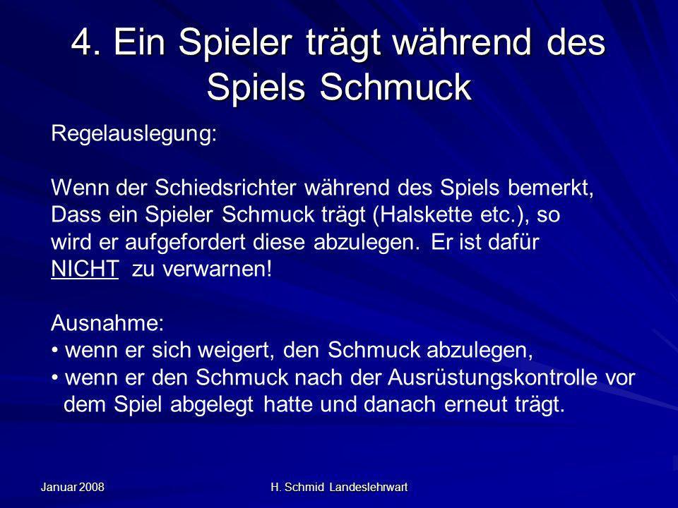 Januar 2008 H. Schmid Landeslehrwart 4.