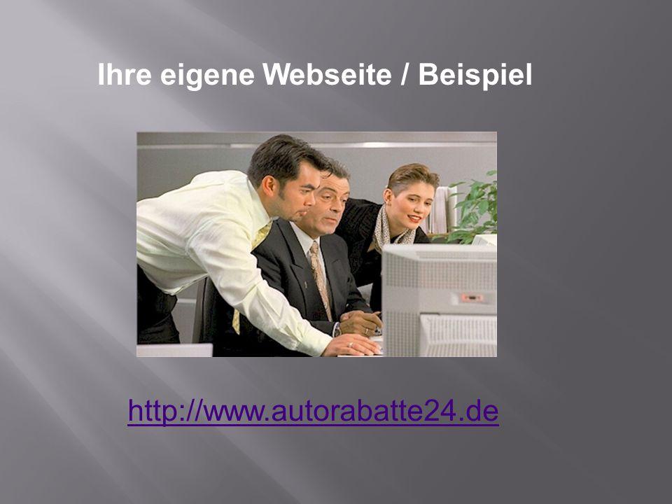 Ihre eigene Webseite / Beispiel http://www.autorabatte24.de